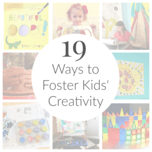19 Ways to Foster Kids Creativity at Home