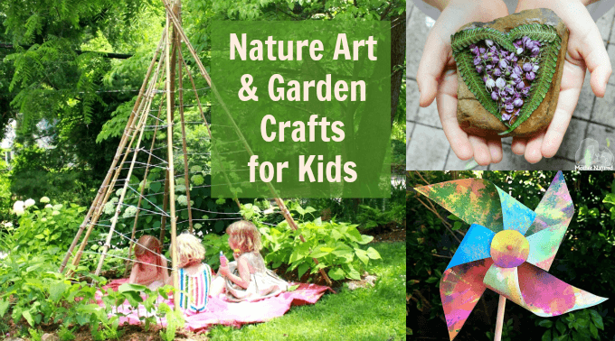 Garden Crafts for Kids Plus Other Fun Nature Arts and