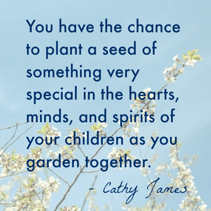 Cathy James Gardening with Kids Quote