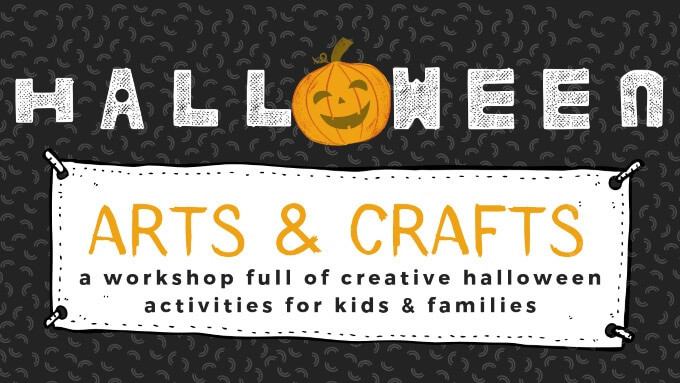 Halloween Arts and Crafts for Kids Workshop
